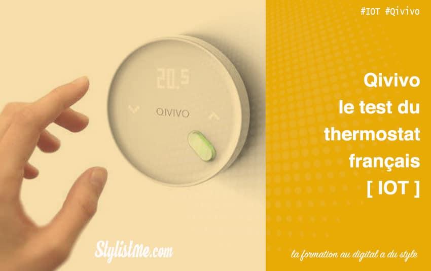 Qivivo thermostat connecté test et avis chauffage gaz et électrique