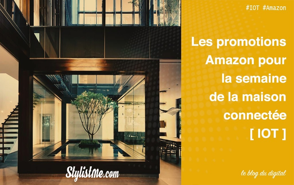 Semaine de la maison connectée sur Amazon