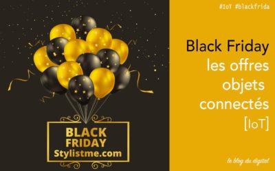 Black friday 2017 objets connectés domotique et e-santé
