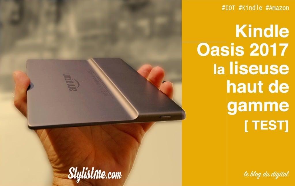 Kindle Oasis 2017 étanche test avis de la nouvelle liseuse d'Amazon