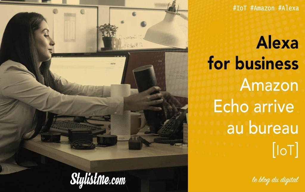 Alexa for business l'enceinte Amazon Echo va au bureau
