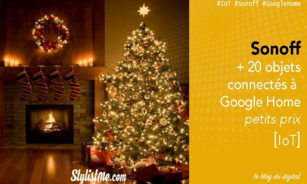 Sonoff tous les produits connectés compatibles Google Home, Alexa, Nest