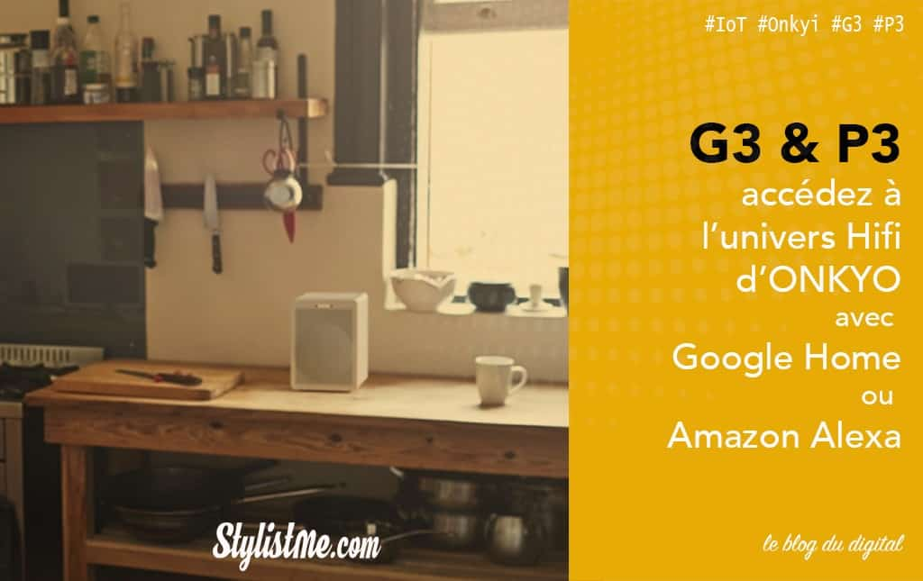 Onkyo G3 et P3 test avis des enceintes Hifi compatible avec toute la gamme