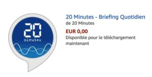 Meilleurs Skills Alexa Amazon France 20 minutes