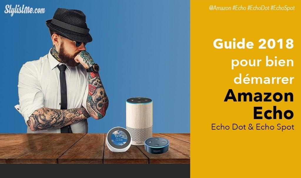Guide Amazon Echo Alexa Echo dot Echo spot français 2018