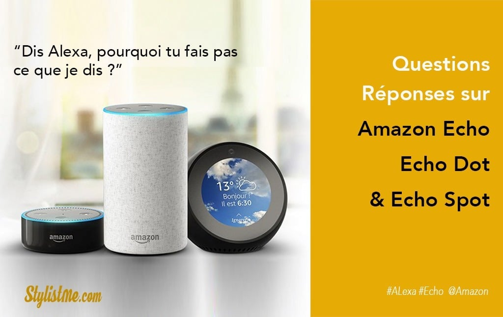 Questions réponses Amazon Echo Dot Spot Alexa