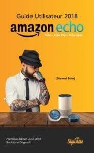 Guide Amazon Echo, Echo Dot et Echo Spot 2018 france