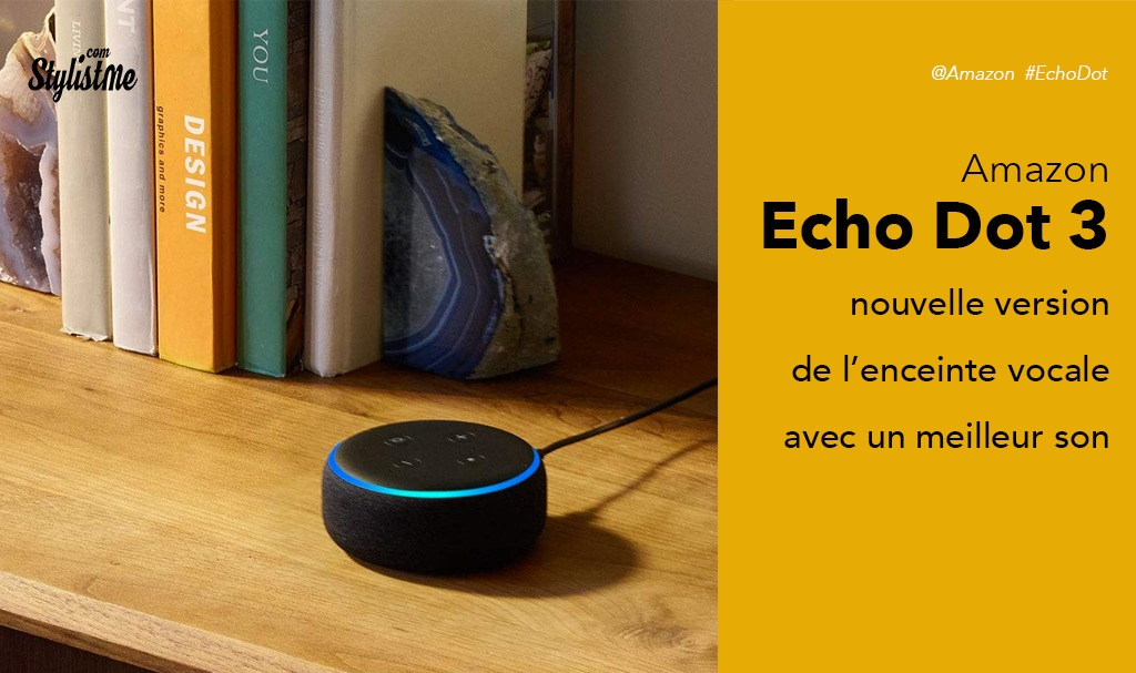 Amazon Echo Dot 3 test avis