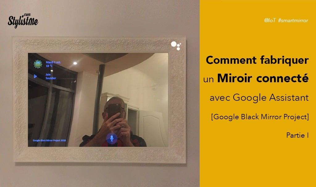 Comment fabriquer un miroir connecté avec Google Assistant partie 1