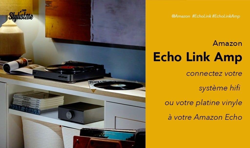 Amazon Echo Link Amp avis test prix pour connecter votre matériel HiFi