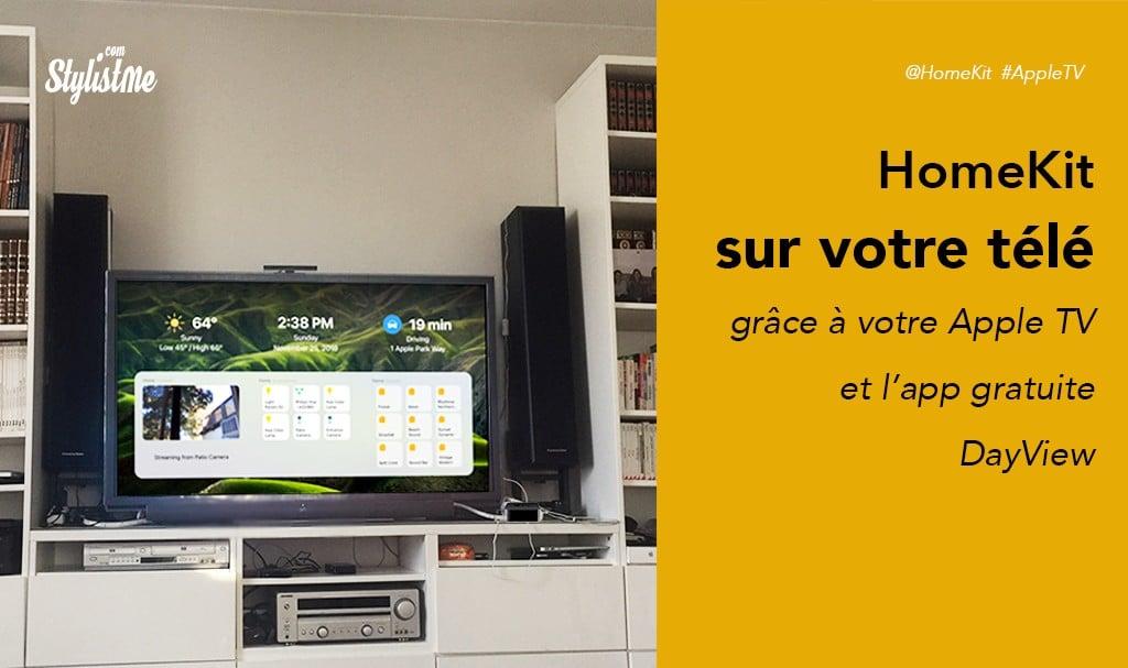 HomeKit sur votre télé avec Apple TV et l'app gratuite DayView