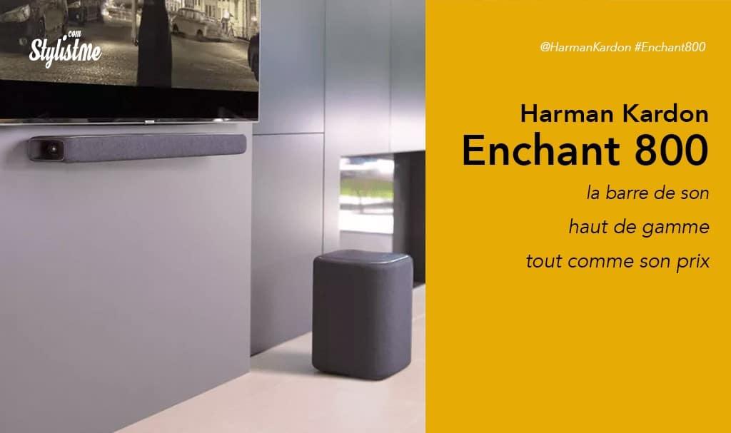 Harman Kardon Enchant 800 prix avis test barre de son haut de gamme