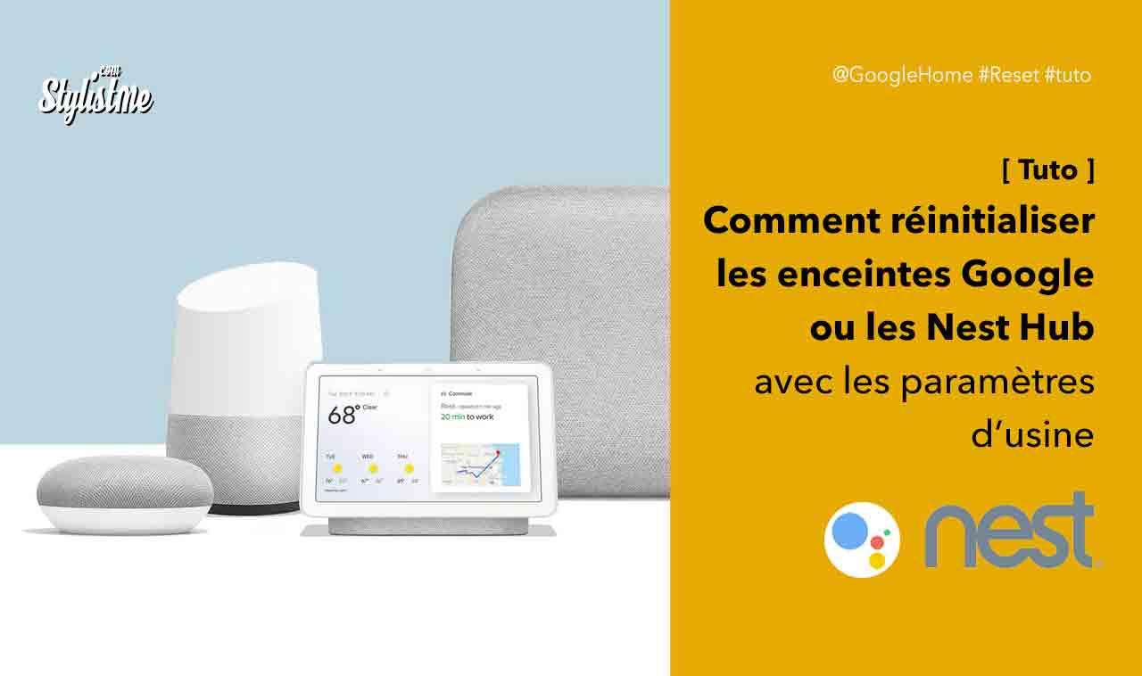 Comment réinitialiser Google Home Nest Hub TUTO