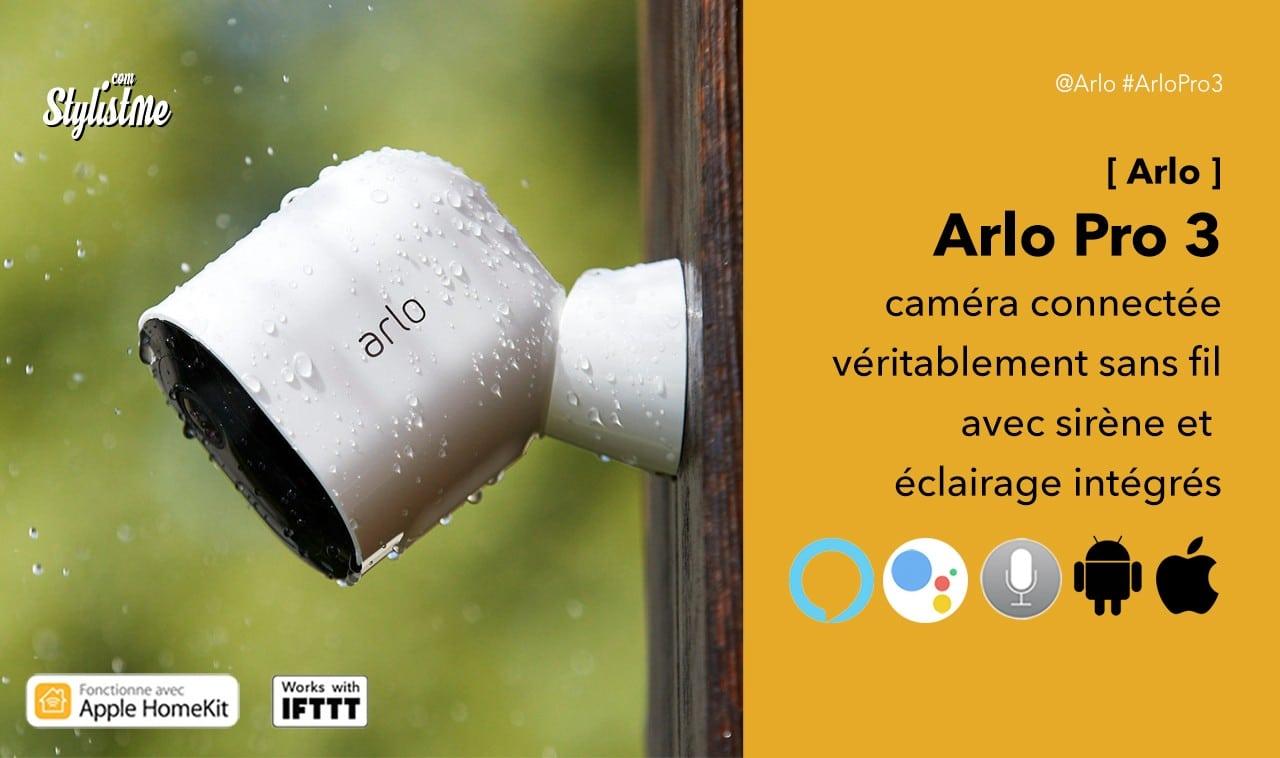 Arlo Pro 3 avis test prix caméra connectée sans fil