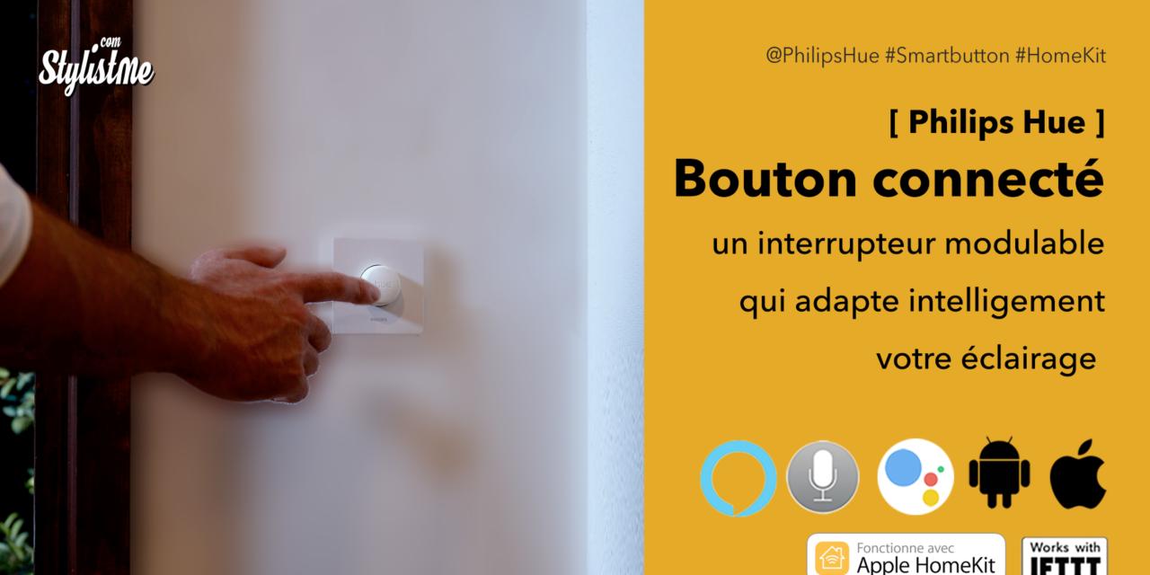 Bouton Philips Hue avis prix test du nouvel interrupteur connecté