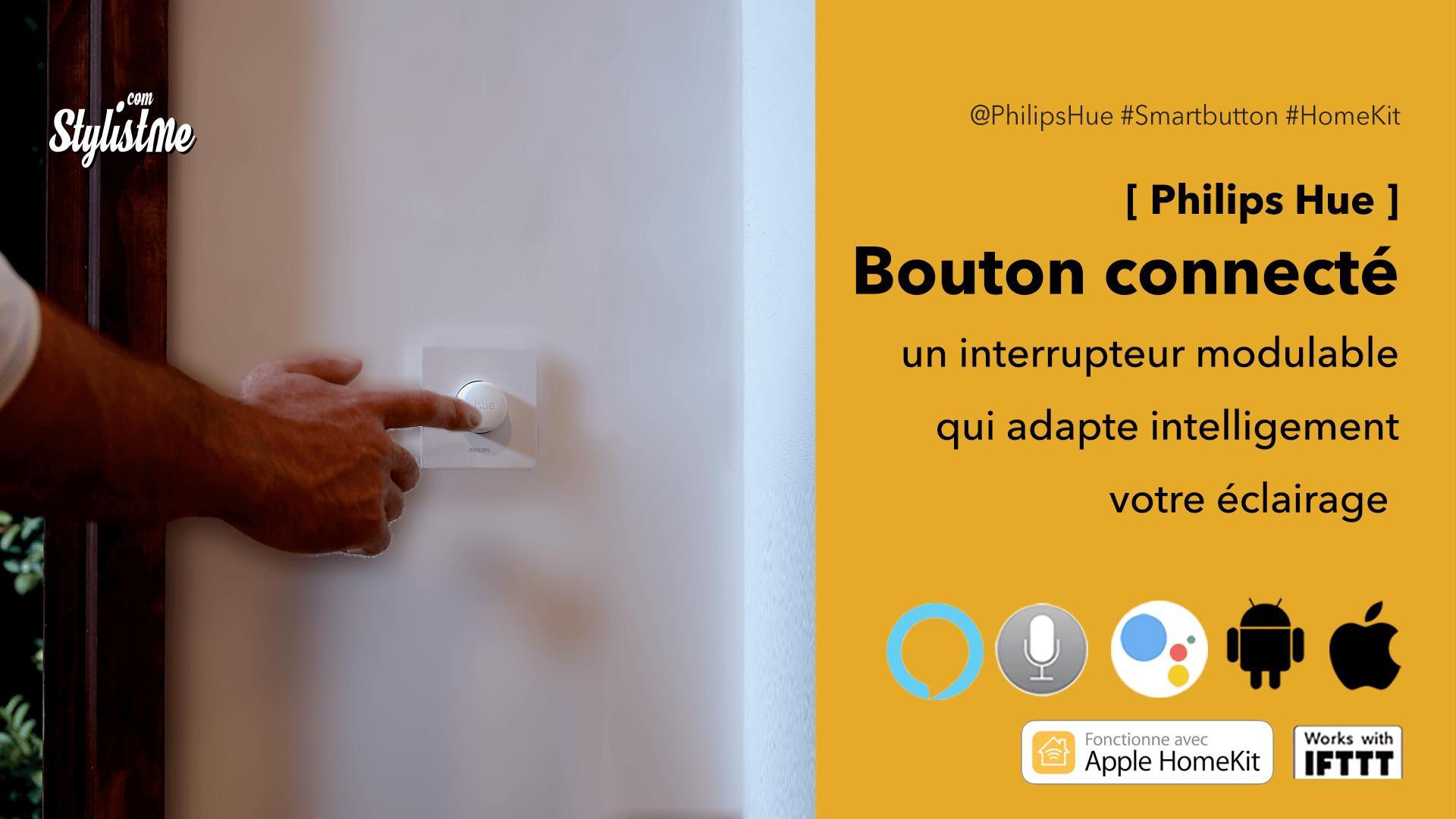 Bouton connecté Philips Hue prix test avis interrupteur connecté
