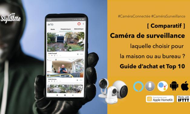 Meilleure caméra de surveillance connectée comparatif 2020 et guide achat