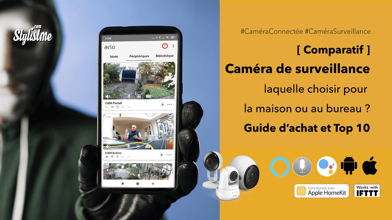 meilleure caméra surveillance connectée comparatif guide achat
