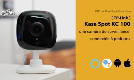 TP-Link KC100 Kasa Spot test avis prix de la caméra connectée à petit prix