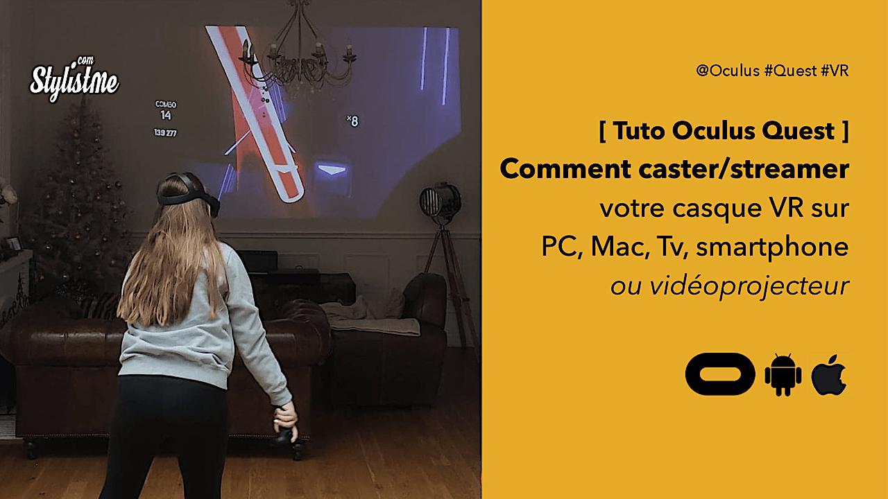 Oculus Quest comment caster ou streamer sur smartphone, Tv ou PC ou Mac