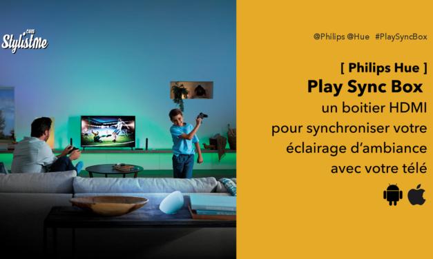 Play Sync Box le boîtier de synchronisation Philips Hue avis test prix
