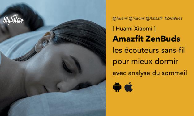 Amazfit ZenBuds avis prix test des écouteurs pour mieux dormir