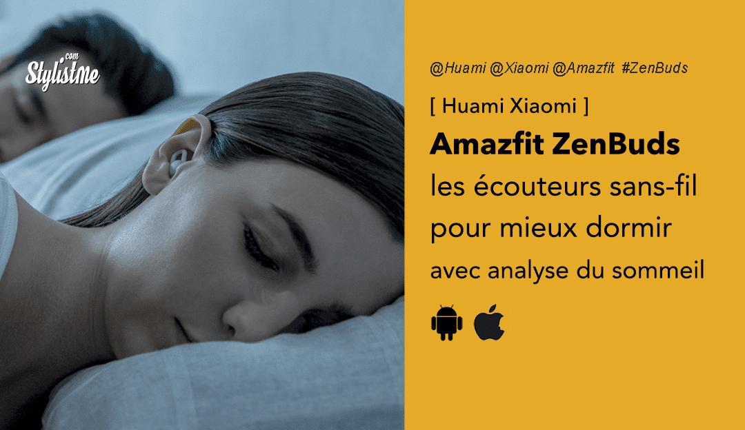 Amazfit ZenBuds avis prix test date écouteurs pour dormir