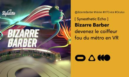 Bizarre Barber test avis prix date jeu VR Oculus Rift Valve et HTC