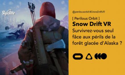 Snow Drift VR survivrez-vous dans la réalité virtuelle de la forêt glacée d'Alaska ?