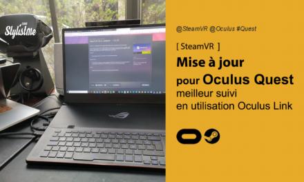 Mise à jour SteamVR bêta pour un meilleur suivi avec l'Oculus Quest en Link