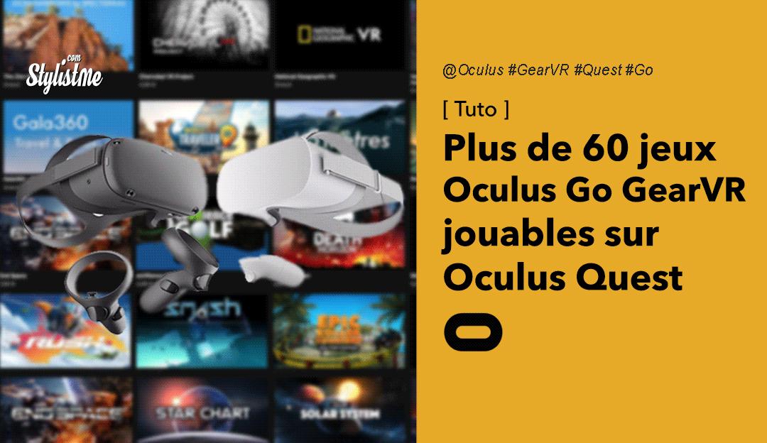jeux Oculus Go sur Oculus Quest liste tuto