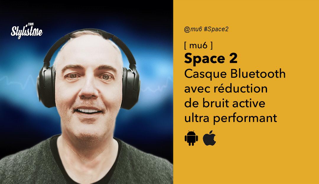 mu6 space 2 avis prix test réduction bruit