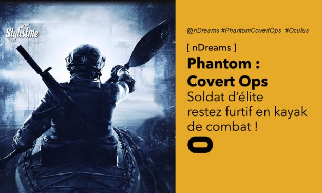 Phantom Covert Ops VR : infiltrez-vous en kayak sur Oculus