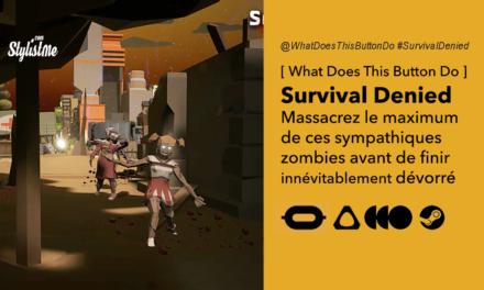 Survival Denied avis prix date test jeu entre zombie et FPS