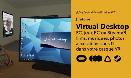 Virtual Desktop tuto : jouer en VR sans fil avec votre casque VR