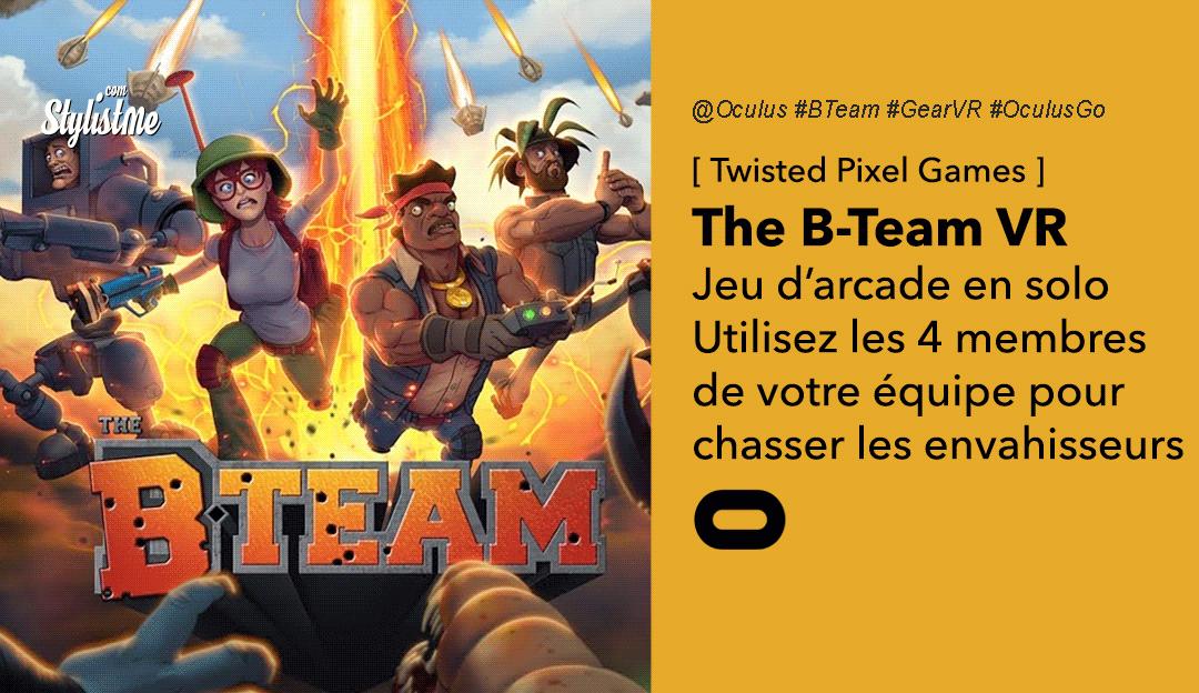 B Team VR avis test prix date de sortie Oculus Quest Go