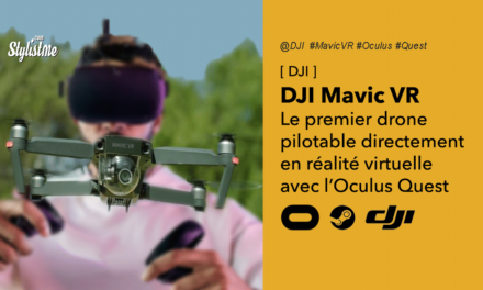 DJI Mavic VR : piloter le nouveau drone en réalité virtuelle avec l'Oculus Quest