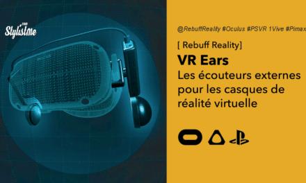VR Ears avis prix date des écouteurs conçus pour les casques VR