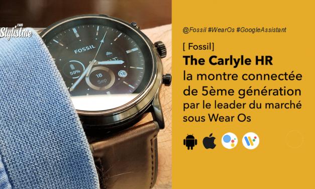 Fossil Carlyle HR la 5ème génération du leader des montres Wear Os
