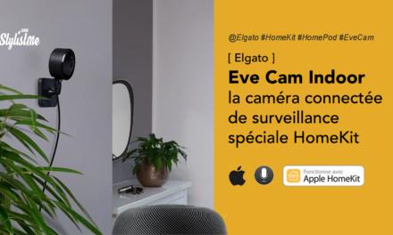 Eve Cam la caméra connectée pour Apple HomeKit, Siri et HomePod