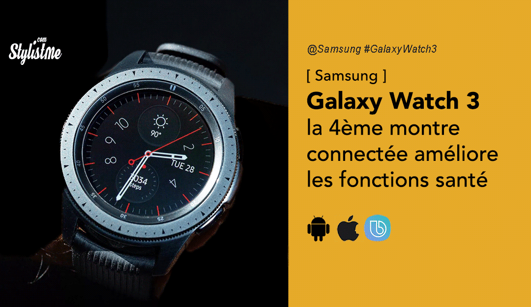 Samsung Galaxy Watch 3 prix date avis caractéristiques