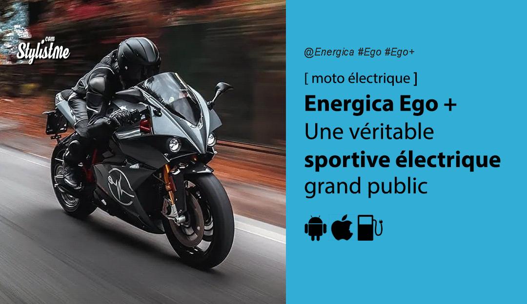 Energica Ego + la vraie sportive puissante et racée italienne