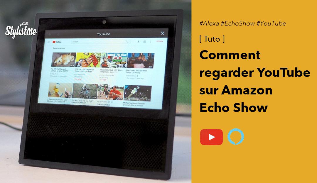 comment regarder YouTube Echo Show Tuto Alexa