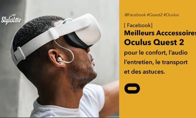 Accessoires Oculus Quest 2 : les meilleures nouveautés, astuces et prix