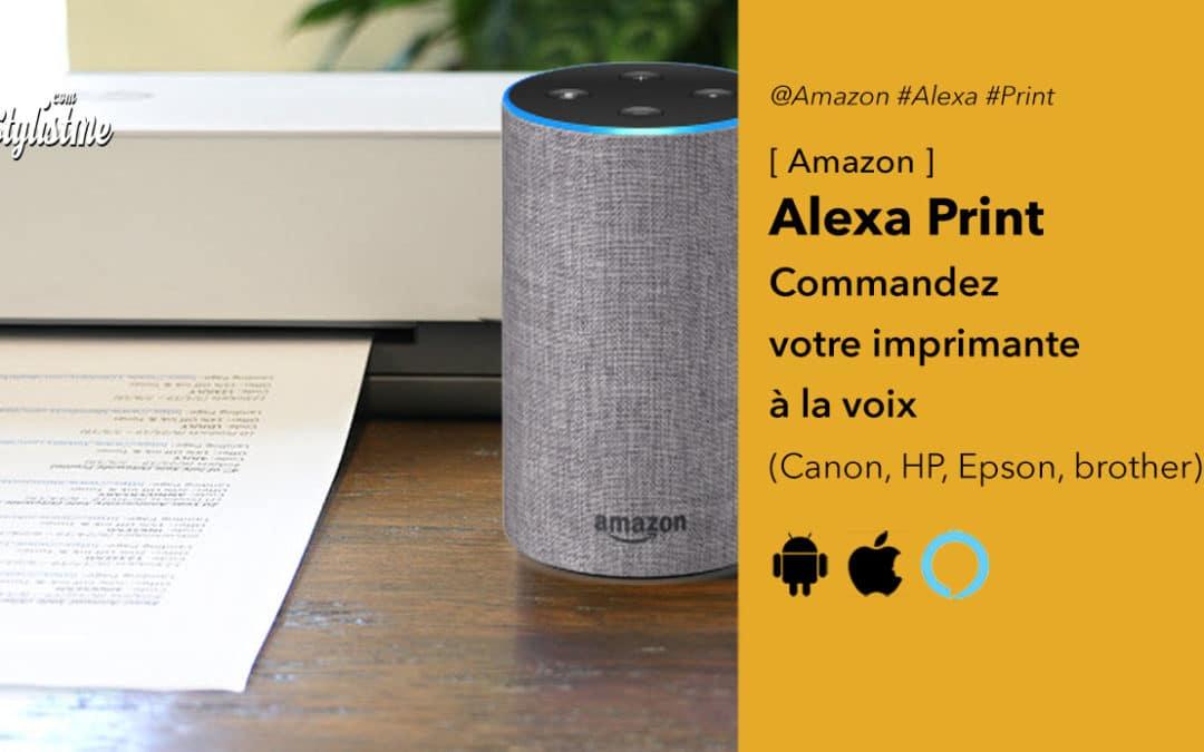 Alexa Print : commandez votre imprimante à la voix