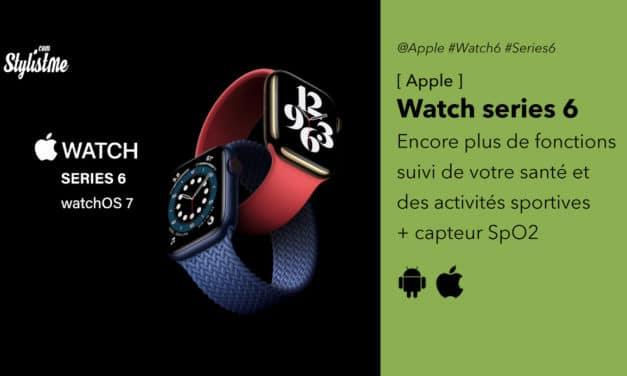 Apple Watch 6 encore plus de santé et d'activité connectés