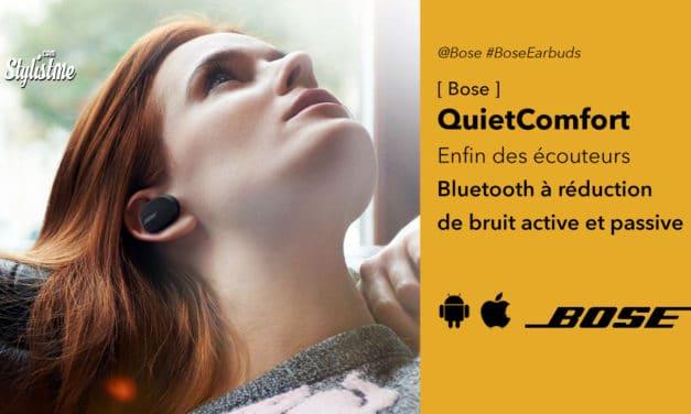 Bose QuietComfort Earbuds enfin des écouteurs bluetooth à réduction de bruit