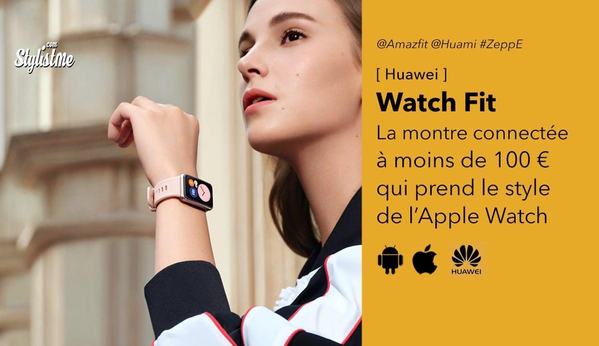 Huawei Watch Fit avis prix test date