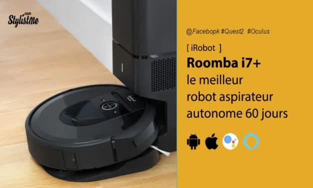 Roomba i7+ iRobot avis test aspirateur connecté qui se vide tout seul