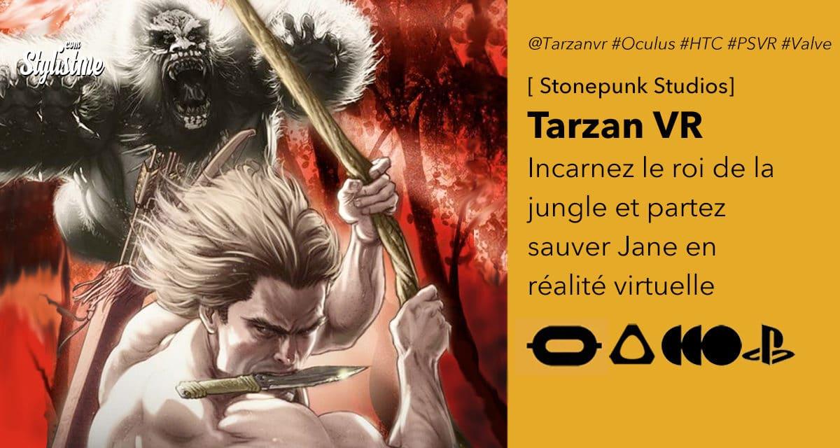 Tarzan VR roi de la jungle partez sauver Jane en réalité virtuelle